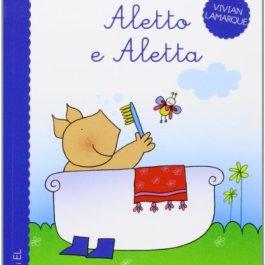 Aletto e Aletta. Ediz. illustrata