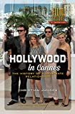 Jungen, C: Hollywood in Cannes: the history of a love-hate relationship (Film Culture in Transition)