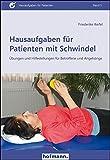 Hausaufgaben für Patienten mit Schwindel: Übungen und Hilfestellungen für Beroffene und Angehörige