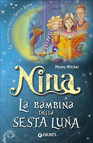 Nina la bambina della Sesta Luna
