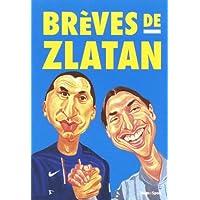 Brèves de Zlatan