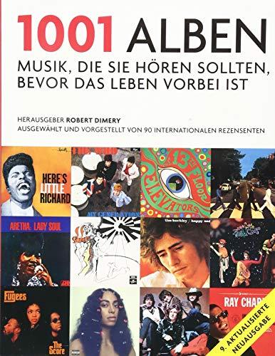 1001 Alben: Musik, die Sie hören sollten, bevor das Leben vorbei ist. Ausgewählt und vorgestellt von 90 internationalen Rezensenten. Mit einem Vorwort ... von Michael Göpfert und Alan Tepper.