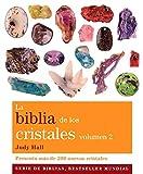 La biblia de los cristales. Volumen 2 : Presenta más de 200 nuevos cristales (Biblias)