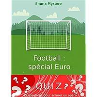 Quiz Football Special Euro: 45 questions pour animer un apero