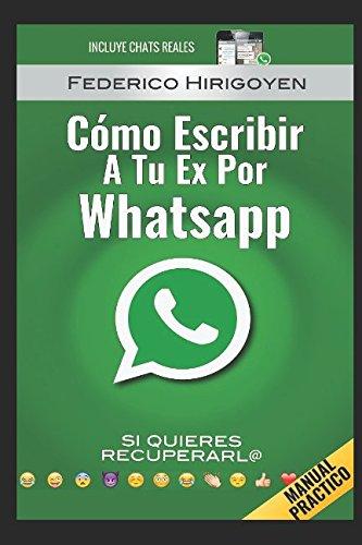 Como Escribir a tu Ex por Whatsapp: si quieres recuperarl@