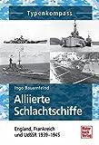 Alliierte Schlachtschiffe: England, Frankreich und UdSSR  1939-1945 (Typenkompass)