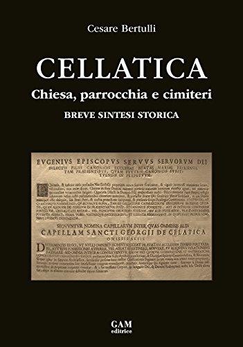 Cellatica. Chiesa, parrocchia e cimiteri. Breve sintesi storica