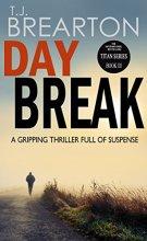 DAYBREAK: a gripping thriller full of suspense (Titan Trilogy Book 3) by [BREARTON, T.J.]