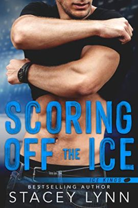Scoring Off The Ice (Ice Kings) by [Lynn, Stacey]