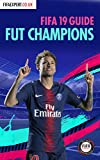 FIFA 19 FUT Champions Guide: A Complete Walk-through of Tips for FUT Champions & Weekend League (FIFA FUT Champions Guide Book 2) (English Edition)