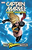 Captain Marvel: Carol Danvers - The Ms. Marvel Years Vol. 1 [Lingua inglese]