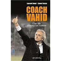 Coach Vahid : Une vie comme un roman