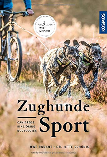 Zughundesport: Canicross, Bikej枚ring, Dogscooter