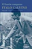 El Barón Rampante (Biblioteca Italo Calvino)