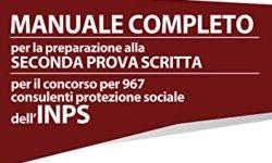 scaricare Manuale completo per la preparazione alla seconda prova scritta per il concorso per 967 consulenti protezione sociale dell'INPS PDF Libri Gratis