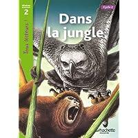 Dans la jungle Niveau 2 - Tous lecteurs ! - Ed.2011