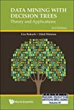 Data Mining with Decision Trees: Theory and Applications (Second Edition) (Series In Machine Perception And Artificial Intelligence)