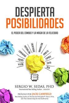 Despierta Posibilidades: El Poder del Cambio y la Magia de la Felicidad de [Sedas, Sergio]