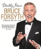 Strictly Bruce: Stories Of My Life