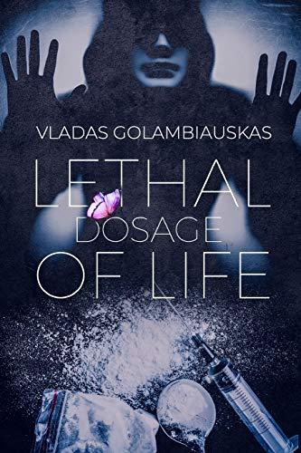 Lethal Dosage of Life: Part I
