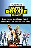 Fortnite Battle Royale Season 5: Newest Secret Tips and Tricks to Make You a Pro Player in Season 5