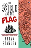 The Bible and the flag: Protestant Mission And British Imperialism In The 19Th And 20Th Centuries