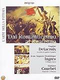 Dal Romanticismo Al Realismo - L'Arte Della Pittura