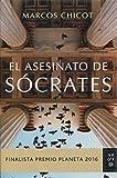 El asesinato de Sócrates: Finalista Premio Planeta 2016 (Autores Españoles e Iberoamericanos)