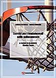 Esercizi per i fondamentali nella pallacanestro. Le lezioni di un maestro: Claudio Papini. Ediz. illustrata