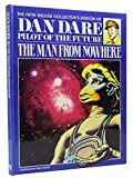Dan Dare: The Man from Nowhere v. 5: The Man from Nowhere Vol 5