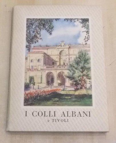 I Colli Albani e Tivoli