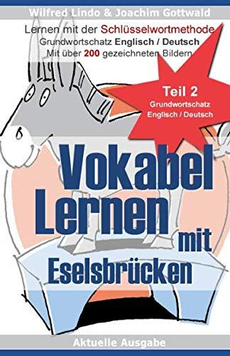 Vokabel Lernen mit Eselsbrücken. Lernen mit der Schlüsselwortmethode. Grundwortschatz Englisch / Deutsch (Teil 2)