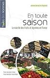 En toute saison : Le marché des fruits et légumes en France