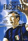 Giacinto Facchetti. Il rumore non fa gol