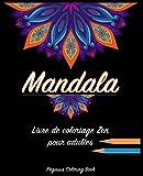 Coloriage Adulte Mandala: livre de coloriage zen pour adultes