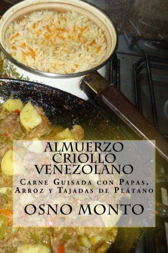 Almuerzo Criollo Venezolano: Carne Guisada con Papas, Arroz y Tajadas de Plátano: Volume 20 (Mi Receta Favorita)
