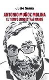 Antonio Muñoz Molina: El tiempo en nuestras manos