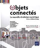 Objets connectés - La nouvelle révolution numérique