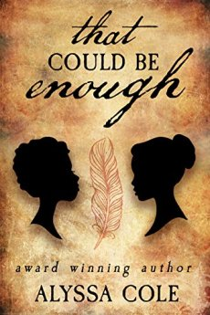 That Could Be Enough by [Cole, Alyssa]