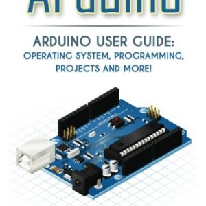 517xOl1p4lL - Arduino: Arduino User Guide for Operating system, Programming, Projects and More! (raspberry pi 2, xml, c++, ruby, html, projects, php, programming, ... php, sql, Mainframes,  Minicomputer)