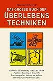 Das grosse Buch der Überlebenstechniken