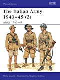 The Italian Army 1940-45 (2): Africa 1940-43 (Men-at-Arms, Band 349)