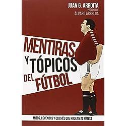 Mentiras Y Tópicos Del Fútbol