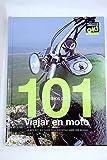 101 Consejos Para Viajar En Moto. Lo Que Hay Que Saber Para Disfrutar Sobre Dos Ruedas