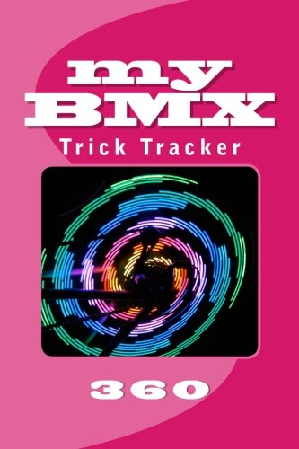 My Bmx: Trick Tracker 360: Volume 6 (Cover Colors 360)