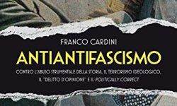 _ Antiantifascismo. Contro l'abuso strumentale della storia, il terrorismo ideologico, il «delitto d'opinione» e il politically correct Epub Gratis