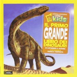 Il primo grande libro dei dinosauri. Ediz. illustrata