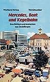 Mercedes, Beat und Kegelbahn - Geschichten und Anekdoten aus Sindelfingen