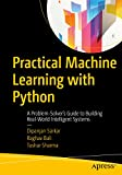Practical Machine Learning with Python: A Problem-Solver's Guide to Building Real-World Intelligent Systems (English Edition)