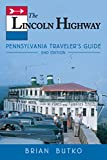 The Lincoln Highway: Pennsylvania Traveler's Guide (English Edition)